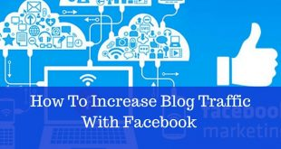 How to Increase Traffic Over the Facebook Page