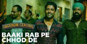 Baaki-Rab-Pe-Chhod-De-Song-Lyrics-Lucknow-Central
