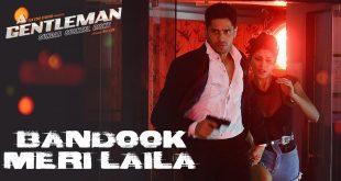 Bandook Meri Laila (A Gentleman)