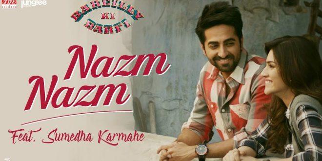 Nazm Nazm (Sumedha Karmahe Version) (Bareilly Ki Barfi)