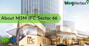 M3m IFC Sector 66 gurgaon
